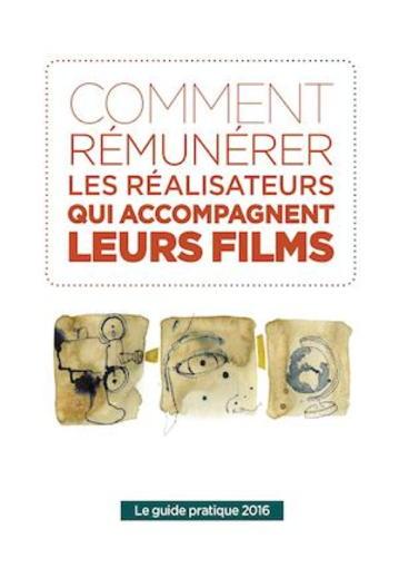 Comment rémunérer les réalisateurs qui accompagnent leurs films ? Guide pratique 2016