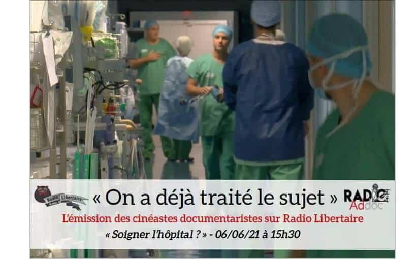 Radio Addoc #17 : Soigner l'hôpital ?